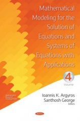 Mathematical Modeling for the Solution of Equations and Systems of Equations with Applications. Volume IV